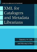 XML for catalogers and metadata librarians /