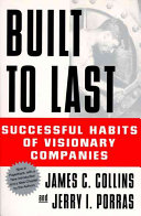 Built to last : successful habits of visionary companies /