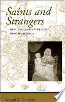 Saints and strangers : New England in British North America /