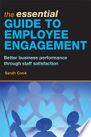 The essential guide to employee engagement : better business performance through staff satisfaction /