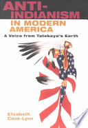Anti-Indianism in modern America : a voice from Tatekeya's Earth /