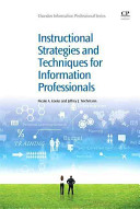 Instructional strategies and techniques for information professionals /