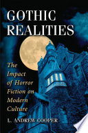 Gothic realities the impact of horror fiction on modern culture /