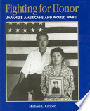 Fighting for honor : Japanese Americans and World War II /