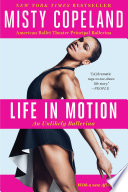 Life in motion : an unlikely ballerina /