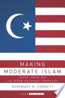 "Making moderate Islam : Sufism, service, and the ""Ground Zero Mosque"" controversy /"