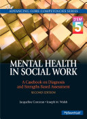 Mental health in social work : a casebook on diagnosis and strengths-based assessment /