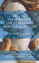 Digital preservation for libraries, archives, and museums /