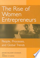 The rise of women entrepreneurs : people, processes, and global trends /