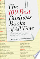 The 100 best business books of all time : what they say, why they matter, and how they can help you /