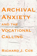 Archival anxiety and the vocational calling /