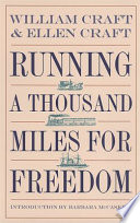 Running a thousand miles for freedom : the escape of William and Ellen Craft from slavery /