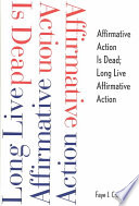 Affirmative action is dead ; long live affirmative action /