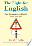 The fight for English : how language pundits ate, shot, and left /