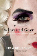 The inverted gaze : queering the French literary classics in America /