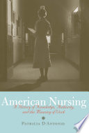 American nursing : a history of knowledge, authority, and the meaning of work /