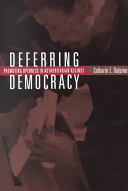 Deferring democracy : promoting openness in authoritarian regimes /
