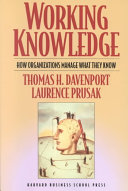 Working knowledge : how organizations manage what they know /