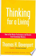 Thinking for a living : how to get better performance and results from knowledge workers /