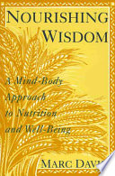 Nourishing wisdom : a mind/body approach to nutrition and well-being /