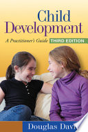 Child development : a practitioner's guide /