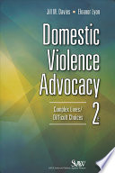 Domestic violence advocacy : complex lives/difficult choices /