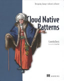 Cloud Native Patterns : Designing Change-Tolerant Software /