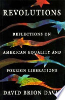 Revolutions : reflections on American equality and foreign liberations /