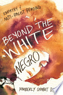 Beyond the white negro : empathy and anti-racist reading /