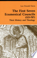 The first seven ecumenical councils (325-787) : their history and theology /
