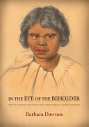 In the eye of the beholder : what six nineteenth-century women tell us about indigenous authority and identity /