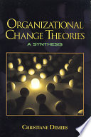 Organizational change theories : a synthesis /