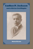 Luther P. Jackson and a life for civil rights /