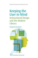 Keeping the user in mind : instructional design and the modern library /