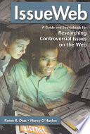 IssueWeb : a guide and sourcebook for researching controversial issues on the Web /