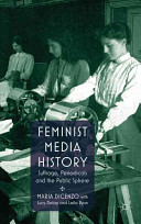 Feminist media history : suffrage, periodicals and the public sphere /
