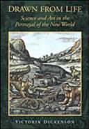 Drawn from life : science and art in the portrayal of the New World /