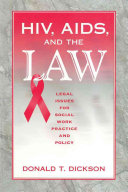 HIV, AIDS, and the law : legal issues for social work practice and policy /