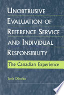 Unobtrusive evaluation of reference service and individual responsibility : the Canadian experience /