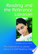 Reading and the reference librarian : the importance to library service of staff reading habits /
