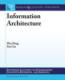 Information architecture the design and integration of information spaces /