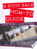 A book sale how-to guide : more money, less stress /