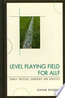 Level playing field for all? : female political leadership and athletics /