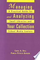 Managing and analyzing your collection : a practical guide for small libraries and school media centers /