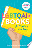 LGBTQAI+ books for children and teens : providing a window for all /