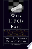 Why CEOs fail : the 11 behaviors that can derail your climb to the top-and how to manage them /