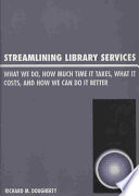 Streamlining library services : what we do, how much time it takes, what it costs, how we can do it better /