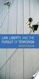 Law, liberty, and the pursuit of terrorism /