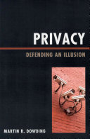 Privacy : defending an illusion /