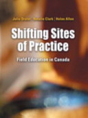 Shifting sites of practice : field education in Canada /
